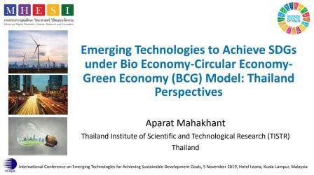 Emerging Technologies to Achieve SDGs  under Bio Economy-Circular Economy-Green Economy (BCG) Model: Thailand  Perspectives